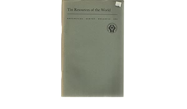 Tin resources of the world geological survey bulletin 1301 tin resources of the world geological survey bulletin 1301 c l sainsbury amazon books publicscrutiny Image collections