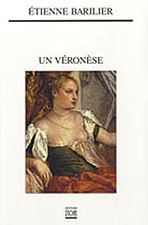 Un Véronèse, Barilier, Etienne