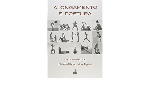 Alongamento e Postura: Um Guia Pratico: Christina Ribeiro ...