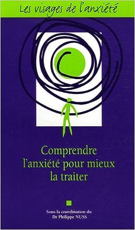 Lire Les visages de l'anxiété : Comprendre l'anxiété pour mieux la traiter pdf, epub