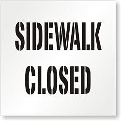 "Sidewalk Closed, Reusable Polyethylene Stencil, 63 mil Thick, 24"" x 24"""