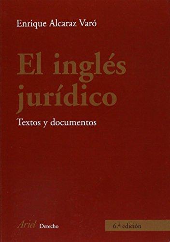 El Ingles juridico : textos y documentos (Spanish Edition) - Enrique Alcaraz Varo