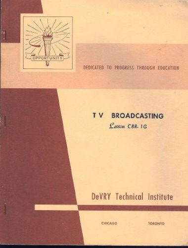 Devry Technical Institute TV Electronics Course C8r : 20 Volumes : TV Broadcasting, Radar Systems, Pulse Generators, Pulse Amplifiers, Cathode Ray Tubes, Clippers and Gates, Sync Circuits, Wave Shaping, Sweep Circuits, Television Standards, TV Cameras, TV Studio, TV Transmitters, Television Receivers, Facsimile, Microwaves, Wave Guides, Microwave Generators, Radar Scanning, Radar Transmitters and Receivers