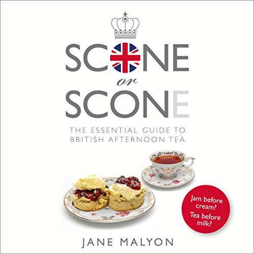 Scone or Scone: The Essential Guide To British Afternoon Tea