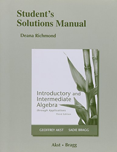 Student Solutions Manual for Introductory and Intermediate Algebra through Applications