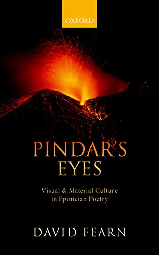 Pindar's Eyes: Visual and Material Culture in Epinician (Visual Eyes Collection)