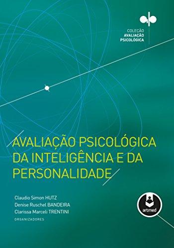 Avaliação Psicológica da Inteligência e da Personalidade - Coleção Avaliação Psicológica