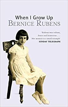 Book When I Grow Up: A Memoir by Bernice Rubens (7-Dec-2006)