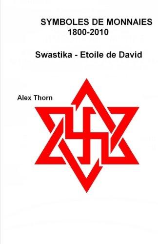 Symboles de monnaies 1800-2010 Swastika - Etoile de David  [Thorn, Alex] (Tapa Blanda)
