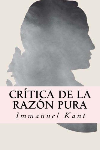 Crítica De La Razón Pura (Spanish Edition)