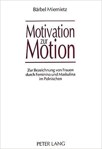 Book Motivation Zur Motion: Zur Bezeichnung Von Frauen Durch Feminina Und Maskulina Im Polnischen