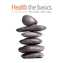 Health: The Basics, Fifth Canadian Edition Plus MyHealthLab with Pearson eText -- Access Card Package (5th Edition)