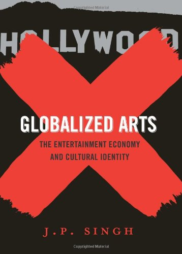 Globalized Arts: The Entertainment Economy and Cultural Identity