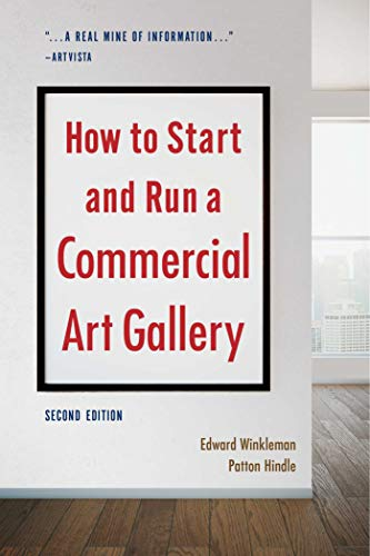 How to Start and Run a Commercial Art Gallery (Second ()