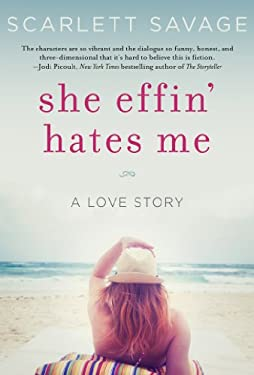 She Effin' Hates Me: A Love Story