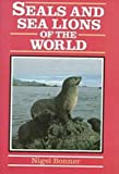 Seals and Sea Lions of the World, Nigel Bonner, 0816029555