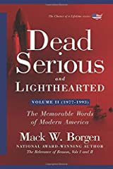 Dead Serious and Lighthearted: The Memorable Words of Modern America (Volume 2 -- 1977-1993) (The Chance of a Lifetime Series) Paperback