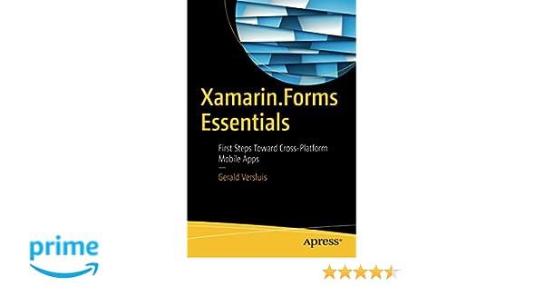 Xamarin Forms Essentials: First Steps Toward Cross-Platform Mobile