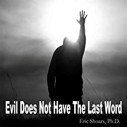 Evil Does Not Have the Last Word