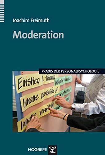 Moderation (Praxis der Personalpsychologie, Band 22)