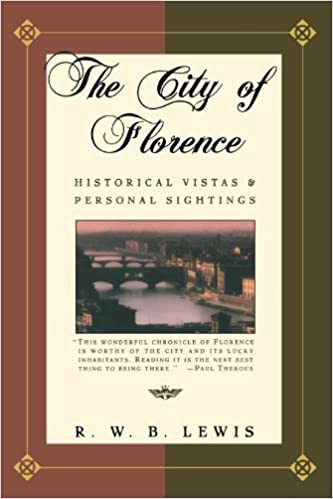 Book The City of Florence: Historical Vistas and Personal Sightings by Lewis, R.W.B.(April 15, 1996)