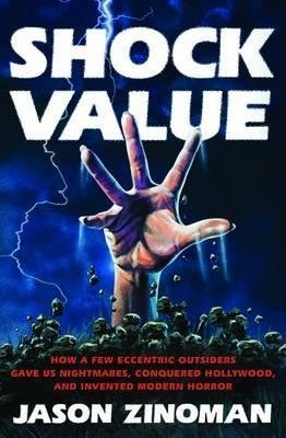 [(Shock Value: How a Few Eccentric Outsiders Gave Us Nightmares, Conquered Hollywood and Invented Modern Horror)] [Author: Jason Zinoman] published on (January, 2012)