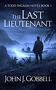The Last Lieutenant (Todd Ingram Book 1)