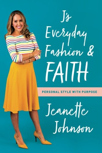 J's Everyday Fashion and Faith: Personal Style with Purpose (General Purpose Audio)