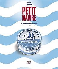 Petit Navire : de Paul Paulet aux Amériques par Jacques BLANKEN