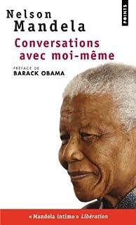 Conversations avec moi-même, Mandela, Nelson
