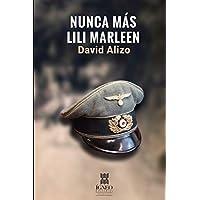 Nunca más Lili Marleen (Spanish Edition)