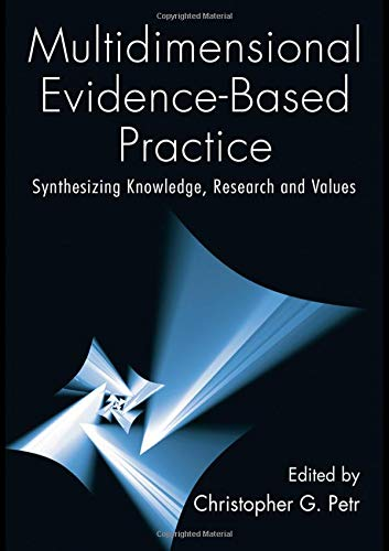 Multidimensional Evidence-Based Practice: Synthesizing Knowledge, Research, and Values (Social Work Practice in Action)
