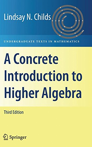 A Concrete Introduction to Higher Algebra (Undergraduate Texts in Mathematics)