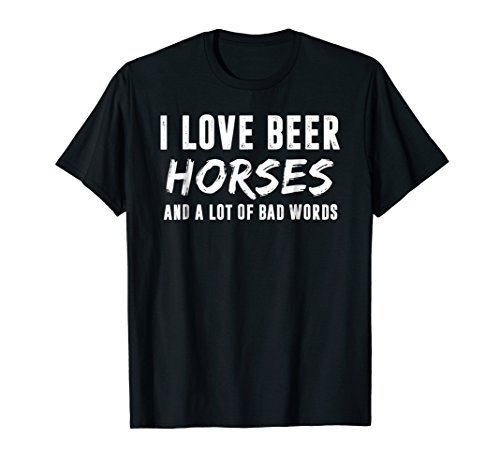 (Love Horse And Beer Drink T-shirt Funny Humor Shirt)
