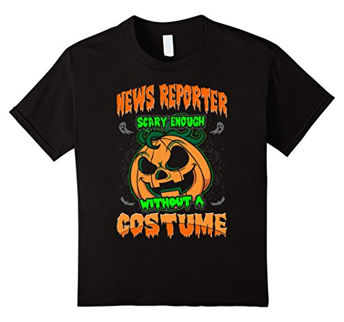 Kids News Reporter Scary Enough Without Costume Halloween Tshirt 4 Black