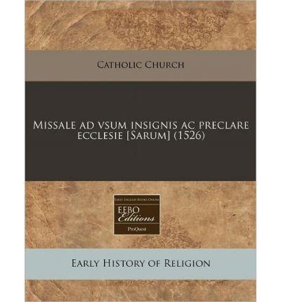 Missale Ad Vsum Insignis AC Preclare Ecclesie [Sarum] (1526) (Paperback)(Latin) - Common PDF