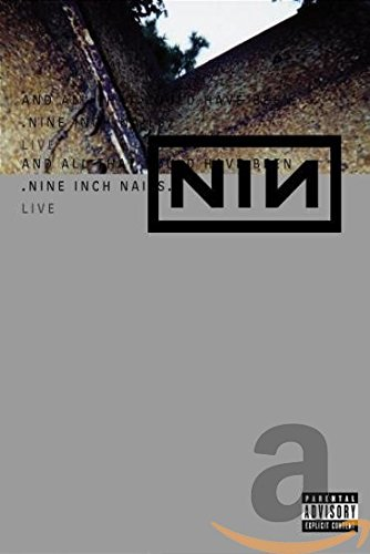 Nine Inch Nails Live - And All That Could Have Been by NINE INCH NAILS