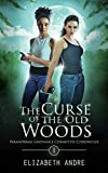 The Curse of the Old Woods (Paranormal Grievance Committee Chronicles Book 1)
