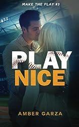 Play Nice (Make the Play) (Volume 3)