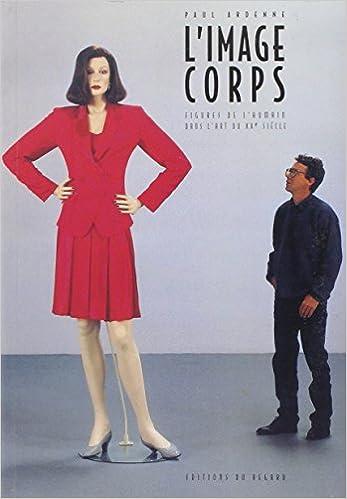 L'image corps : Figures de l'humain dans l'art du XXe siècle pdf, epub ebook