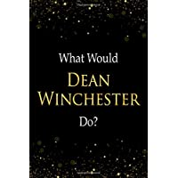 What Would Dean Winchester Do?: Dean Winchester Designer Notebook
