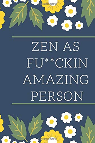 Zen As F Ckin Amazing Person The Best Zen Practising Blank Journal To Not Give The Sh T Find Your F Ckin Happiness Giving Up With Bull Hitting Journal F Ck Zen As 9781084130258 Amazon Com Books