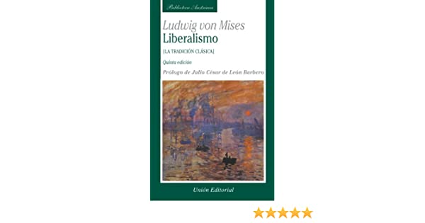 Liberalismo (5ª edición) (Spanish Edition): Ludwig Von Mises: 9788472094420: Amazon.com: Books