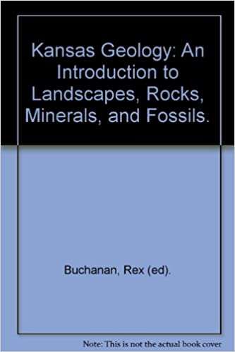 kansas geology an introduction to landscapes rocks minerals and fossils