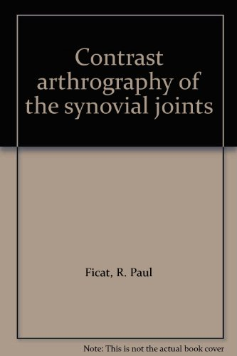 Contrast Arthography of the Synovial Joints