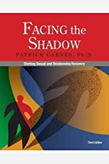 Facing the Shadow: Starting Sexual and Relationship Recovery by Carnes, Ph.D. Patrick (October 20, 2015) Paperback