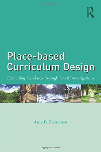 Place-based Curriculum Design: Exceeding Standards through Local Investigations