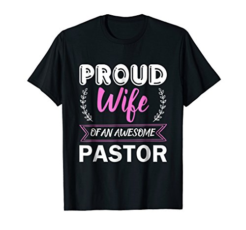 Proud Loving Wife Funny Christian Pastor T-shirt Women Gift