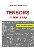 TENSORS made easy with SOLVED PROBLEMS