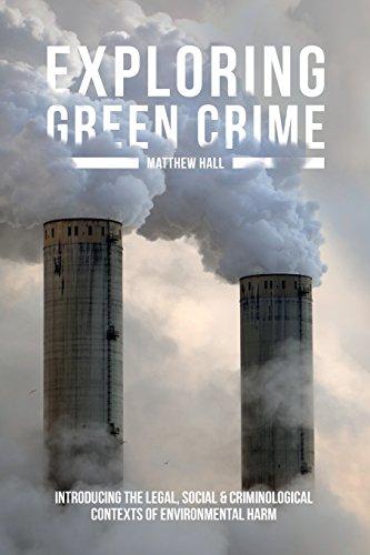 Exploring Green Crime: Introducing the Legal, Social and Criminological Contexts of Environmental Harm